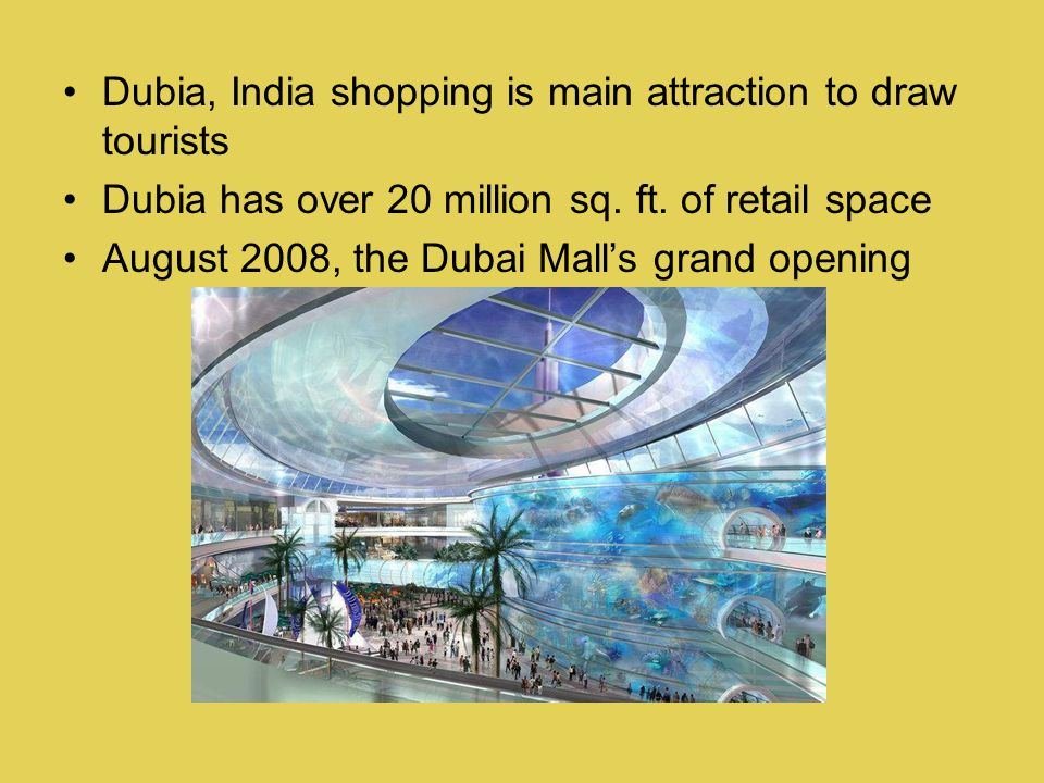 Dubia, India shopping is main attraction to draw tourists Dubia has over 20 million sq.