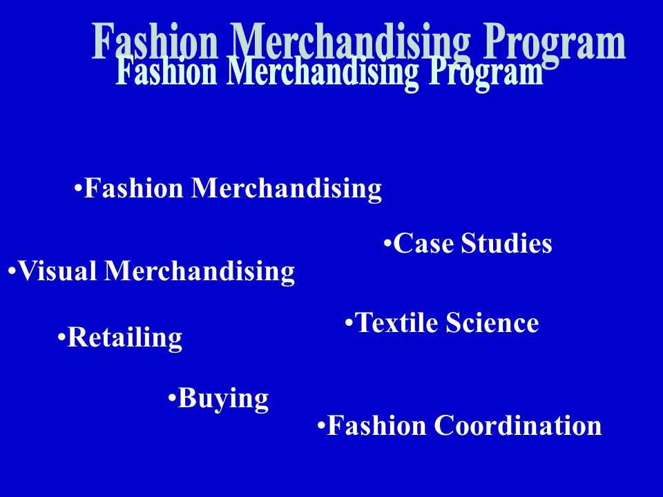 Fashion Merchandising Textile Science Visual Merchandising Buying Fashion Coordination Case Studies Retailing