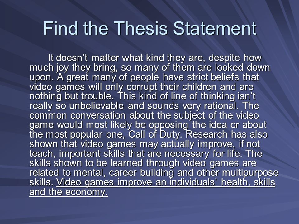 Find the Thesis Statement It doesnt matter what kind they are, despite how much joy they bring, so many of them are looked down upon.