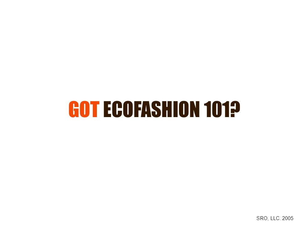 GOT ECOFASHION 101 SRO, LLC. 2005