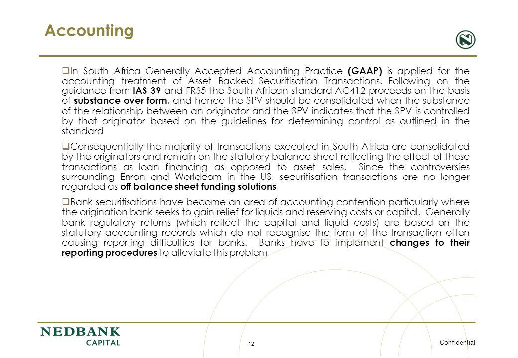 Confidential 12 Accounting In South Africa Generally Accepted Accounting Practice (GAAP) is applied for the accounting treatment of Asset Backed Secur