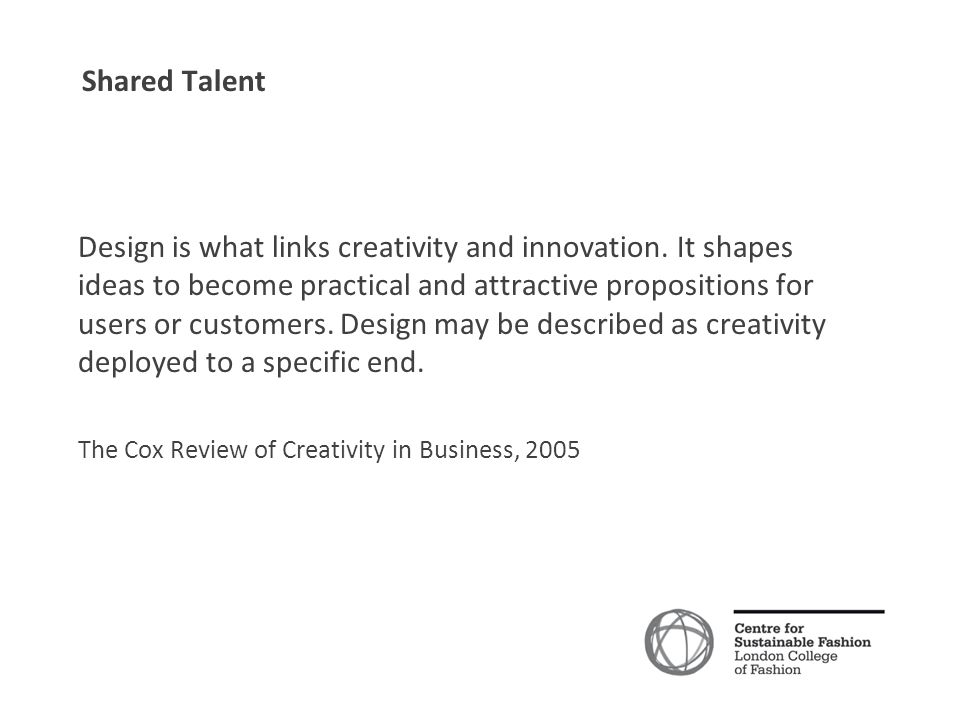 Shared Talent Design is what links creativity and innovation.