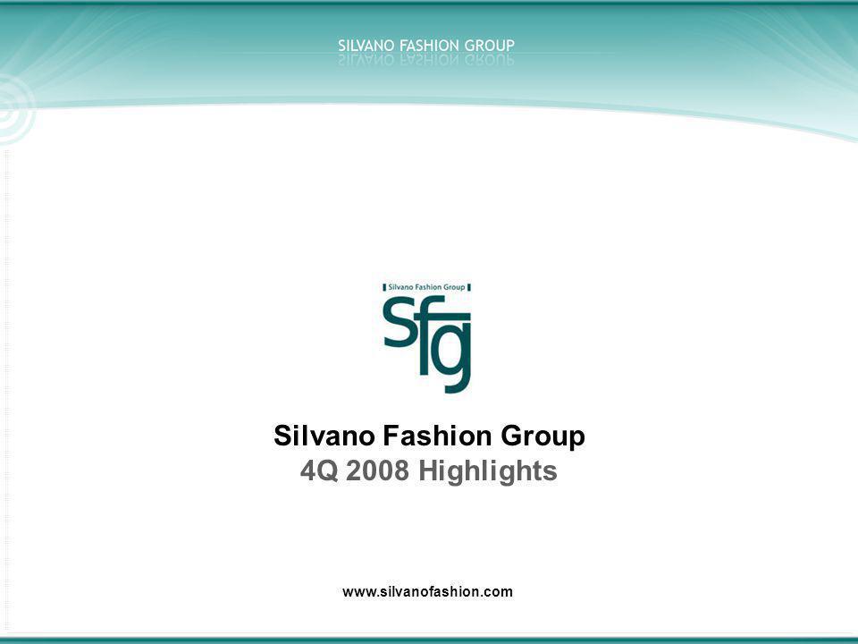 Silvano Fashion Group 4Q 2008 Highlights www.silvanofashion.com