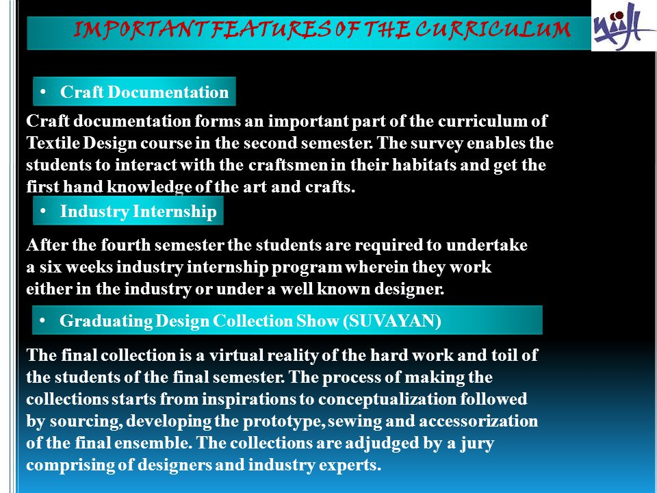 IMPORTANT FEATURES OF THE CURRICULUM Craft Documentation Craft documentation forms an important part of the curriculum of Textile Design course in the second semester.