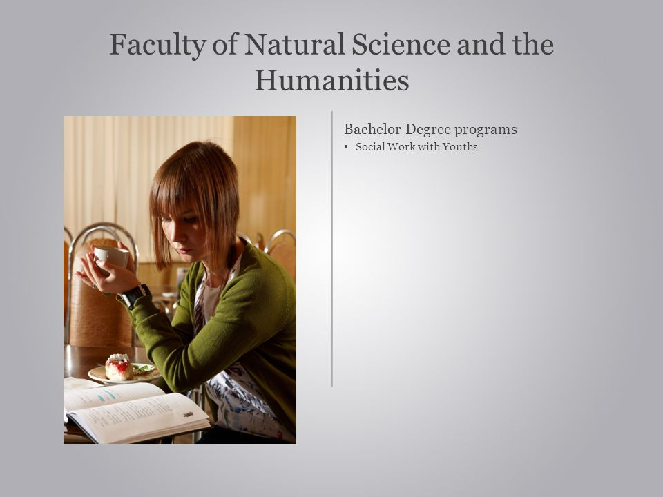 Faculty of Natural Science and the Humanities Bachelor Degree programs Social Work with Youths
