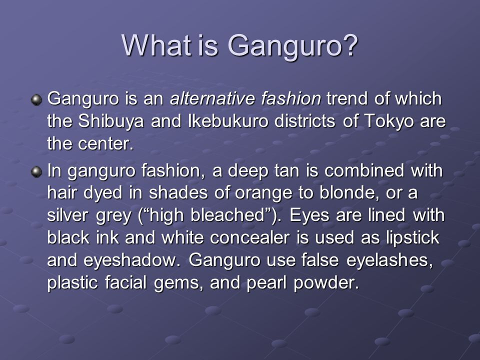 What is Ganguro.