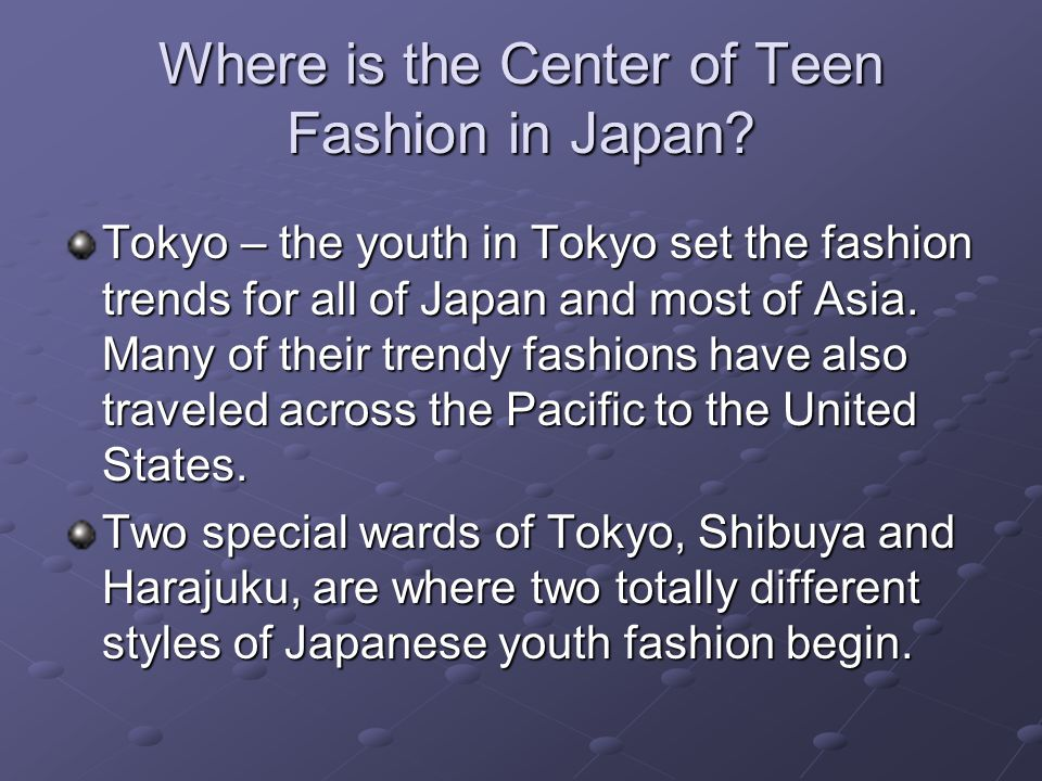 Where is the Center of Teen Fashion in Japan.