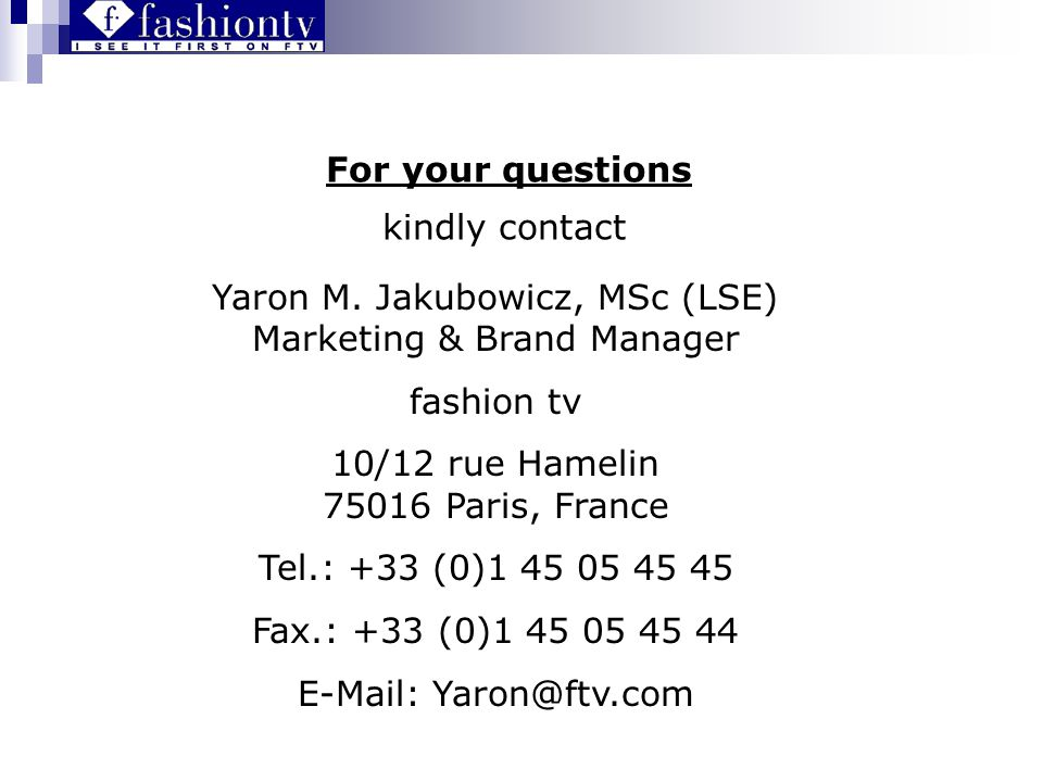 For your questions kindly contact Yaron M.