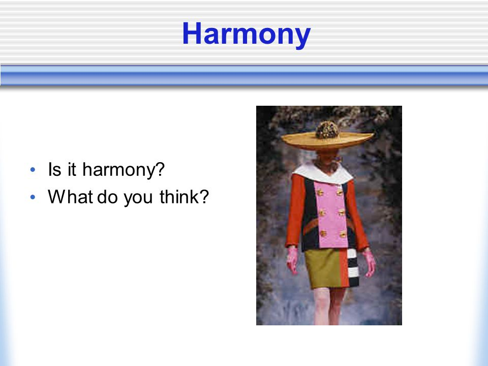 Harmony Is it harmony? What do you think?