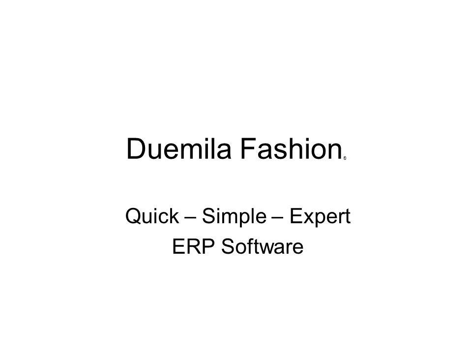 Duemila Fashion ® Quick – Simple – Expert ERP Software