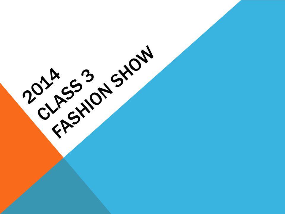 2014 CLASS 3 FASHION SHOW