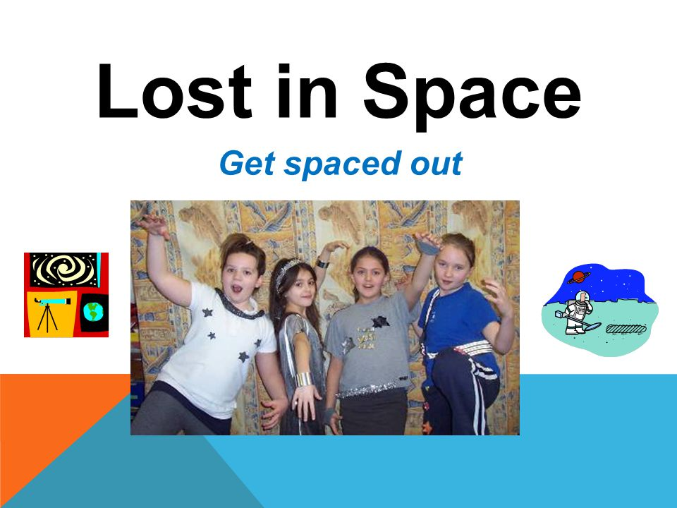 Lost in Space Get spaced out
