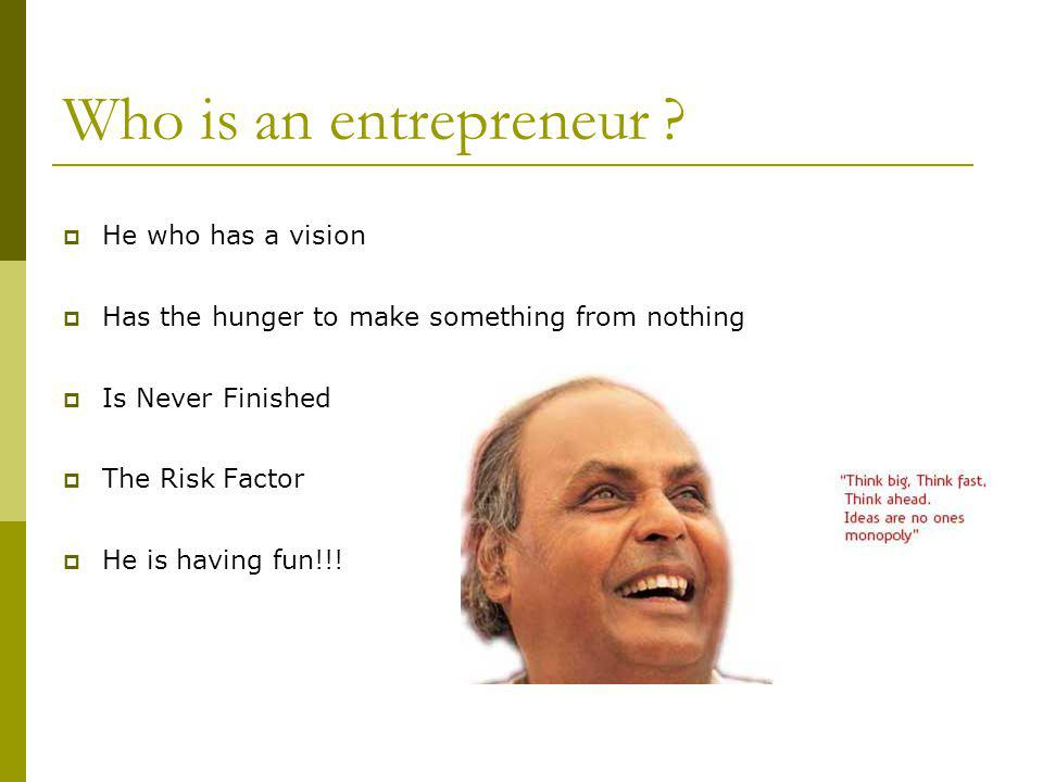 Who is an entrepreneur .