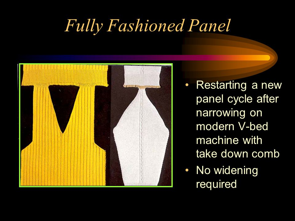 Fully Fashioned Panel Restarting a new panel cycle after narrowing on modern V-bed machine with take down comb No widening required