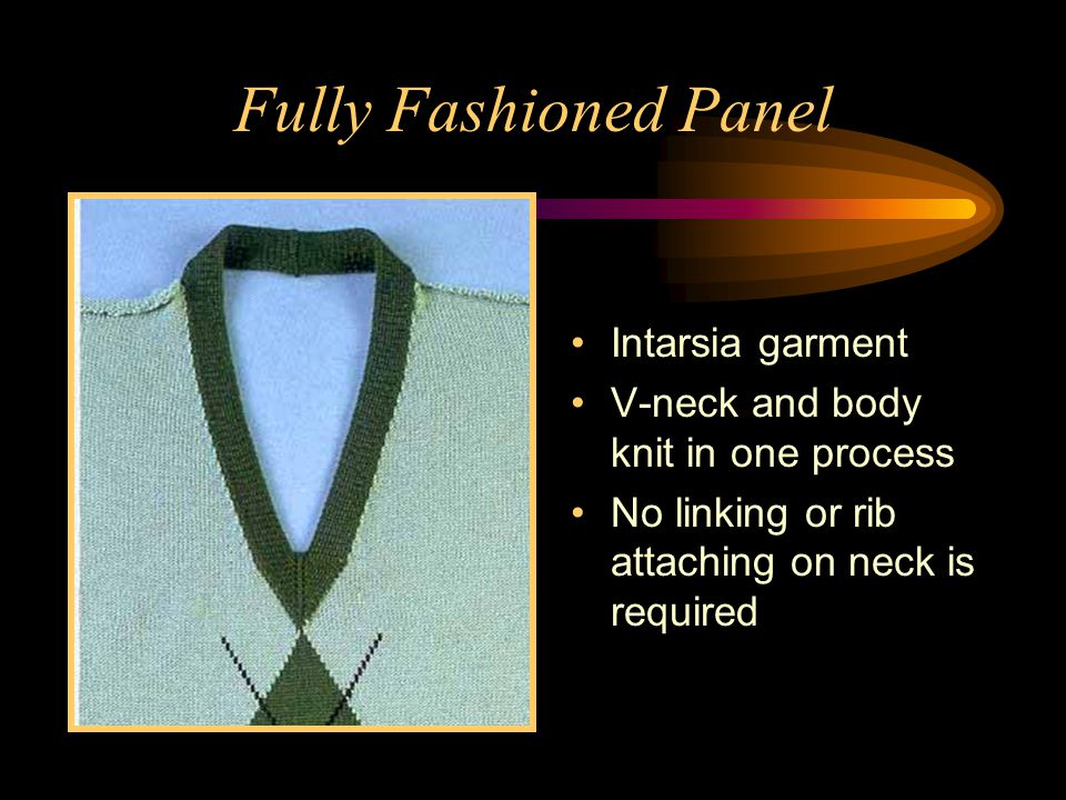 Fully Fashioned Panel Intarsia garment V-neck and body knit in one process No linking or rib attaching on neck is required