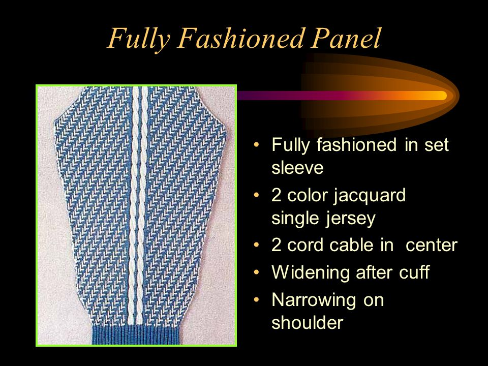 Fully Fashioned Panel Top of an in set sleeve Pucker sleeve Formed by automatic edge binding after loop transfer