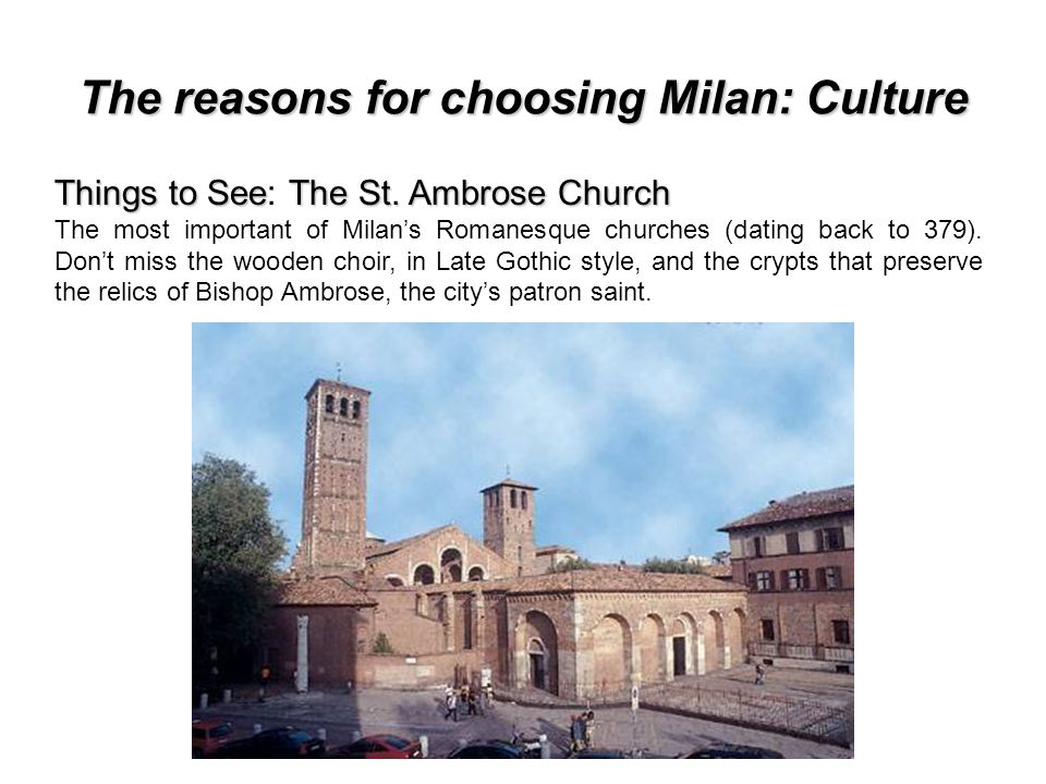 The reasons for choosing Milan: Culture Things to SeeThe St.