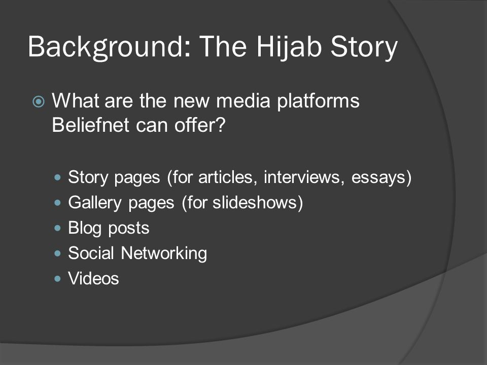 Background: The Hijab Story What are the new media platforms Beliefnet can offer.