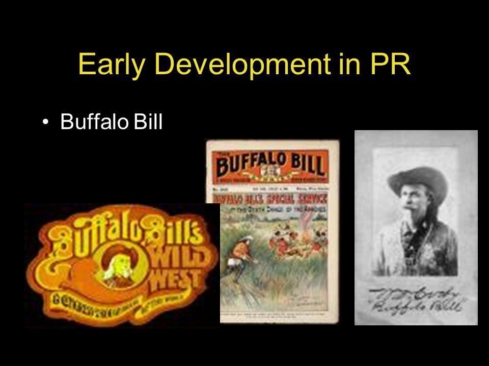 Early Development in PR Buffalo Bill