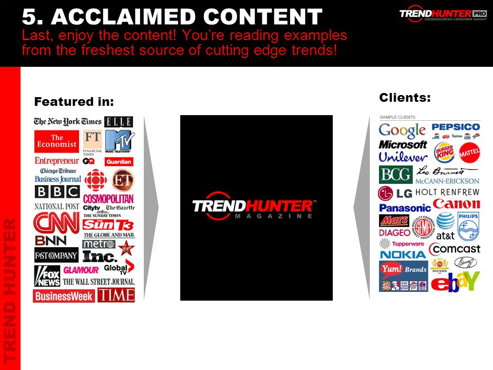 TREND HUNTER 5. ACCLAIMED CONTENT Last, enjoy the content.