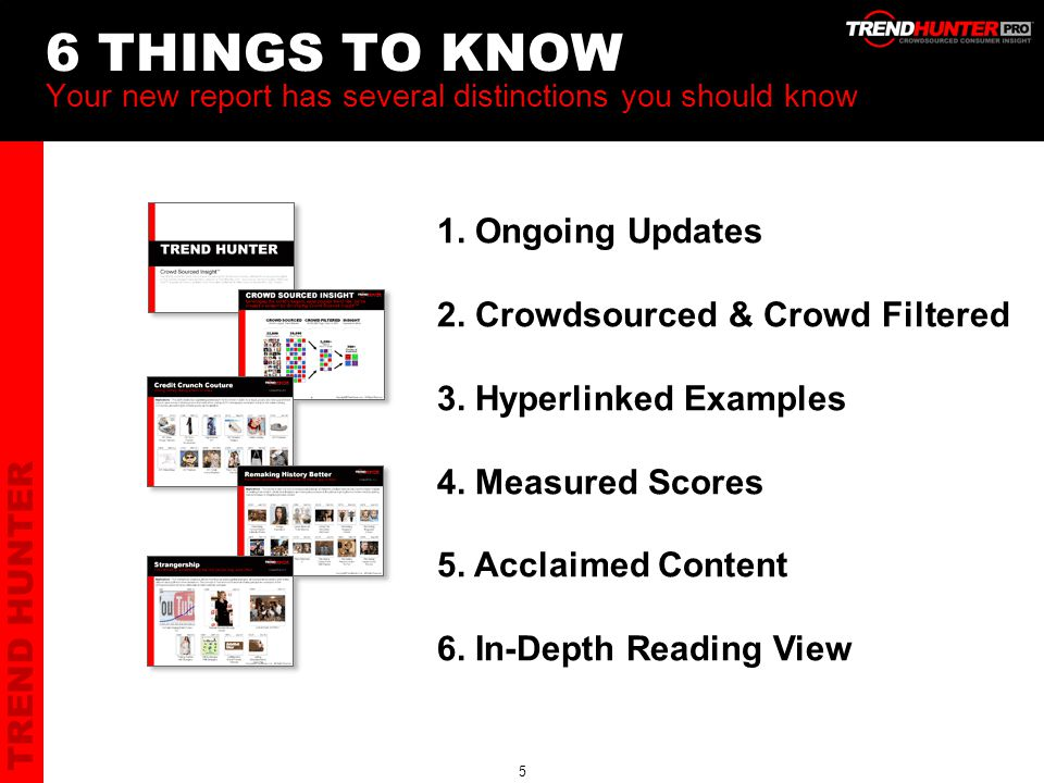 TREND HUNTER 5 6 THINGS TO KNOW Your new report has several distinctions you should know 1.
