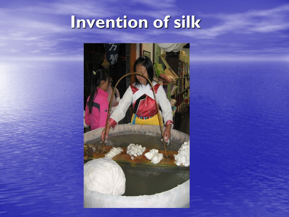 Invention of silk Invention of silk