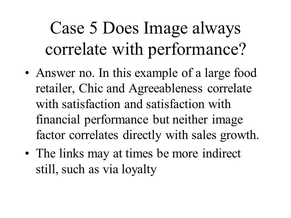 Case 5 Does Image always correlate with performance.