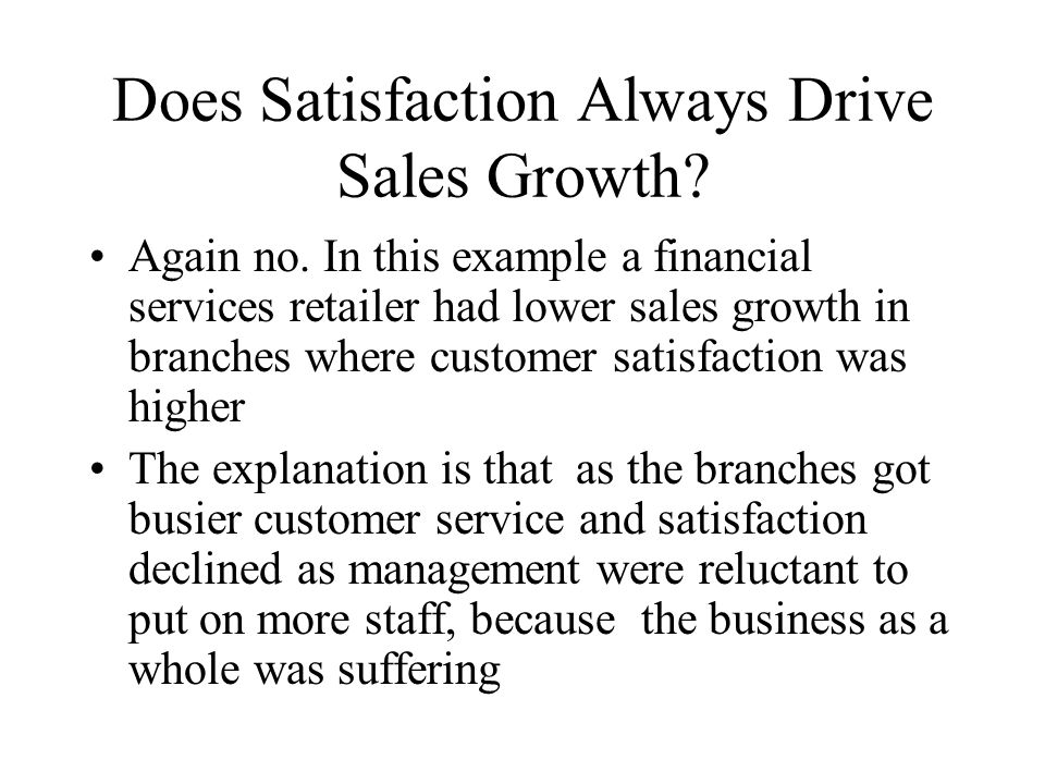 Does Satisfaction Always Drive Sales Growth. Again no.
