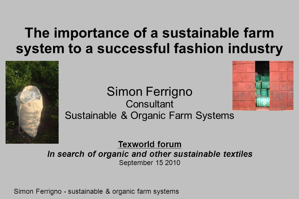 Texworld, Paris - www.sustainableorganicfarmsystems.co.uk - 15-09-2010 Cotton: zero to....