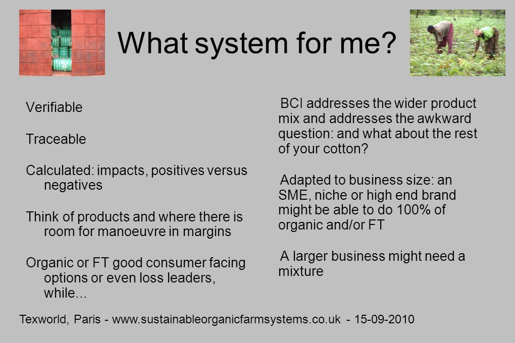 Texworld, Paris - www.sustainableorganicfarmsystems.co.uk - 15-09-2010 What system for me.