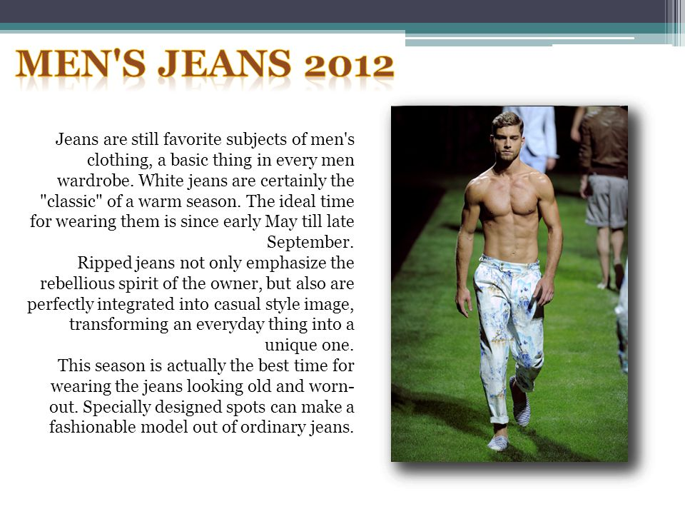 Jeans are still favorite subjects of men s clothing, a basic thing in every men wardrobe.