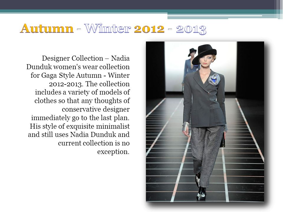 Designer Collection – Nadia Dunduk women s wear collection for Gaga Style Autumn - Winter 2012-2013.