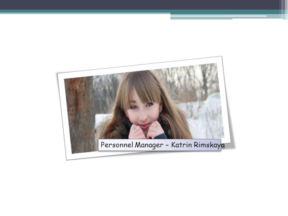Personnel Manager – Katrin Rimskaya