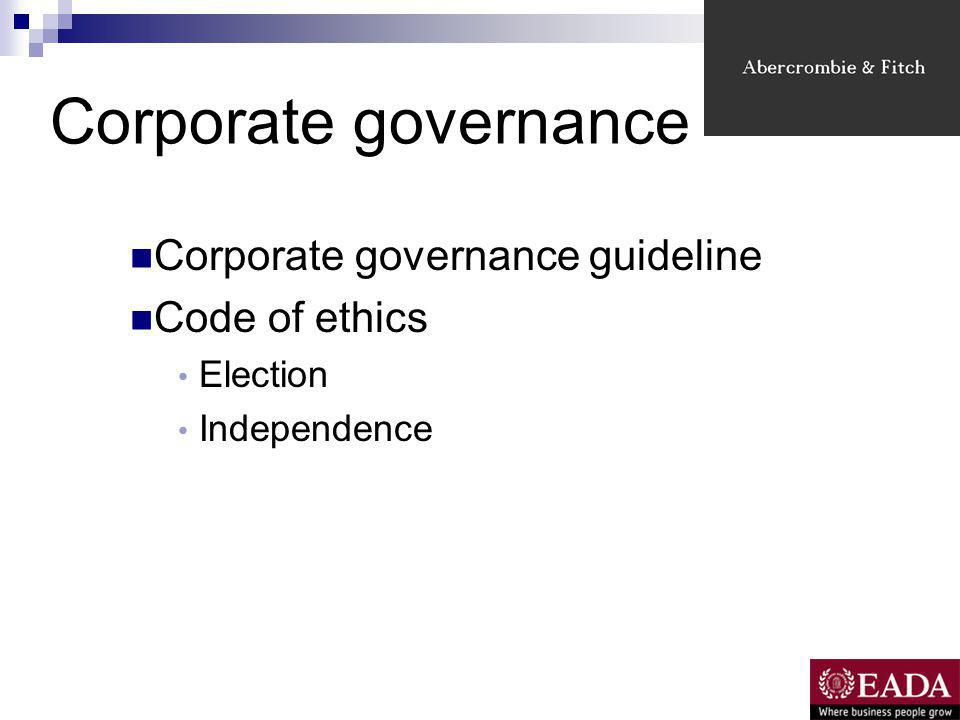 Corporate governance Corporate governance guideline Code of ethics Election Independence
