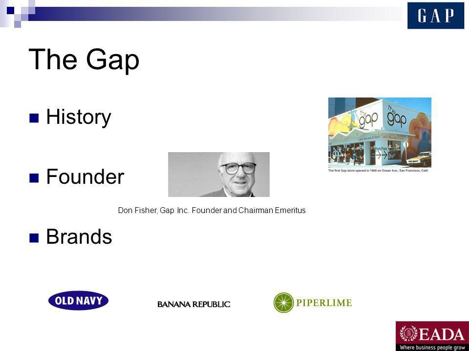 The Gap History Founder Brands Don Fisher, Gap Inc. Founder and Chairman Emeritus