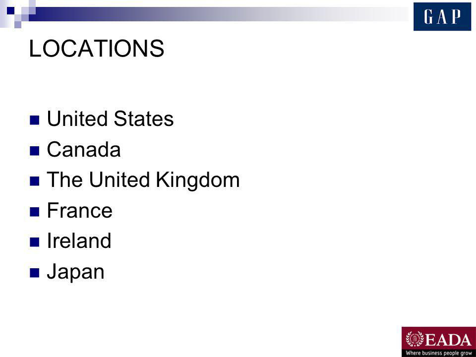 LOCATIONS United States Canada The United Kingdom France Ireland Japan