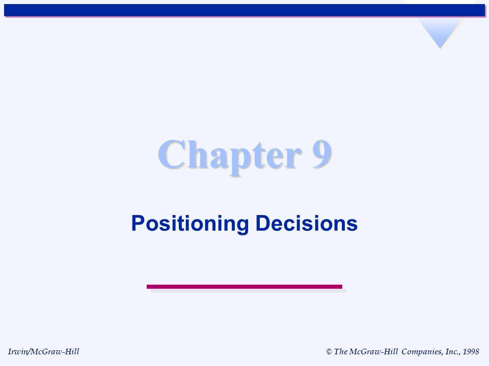 Irwin/McGraw-Hill © The McGraw-Hill Companies, Inc., 1998 Chapter 9 Positioning Decisions