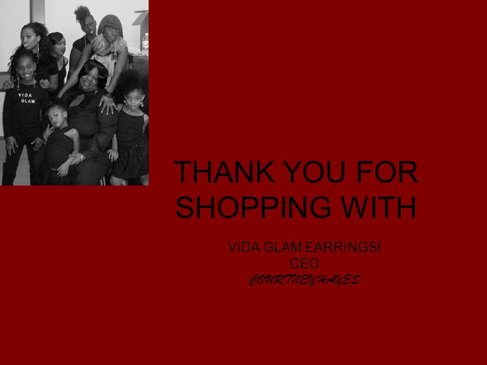THANK YOU FOR SHOPPING WITH VIDA GLAM EARRINGS! CEO COURTNEY HAYES