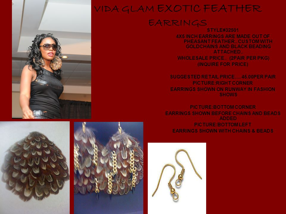 VIDA GLAM EXOTIC FEATHER EARRINGS STYLE# X5 INCH EARRINGS ARE MADE OUT OF PHEASANT FEATHER..