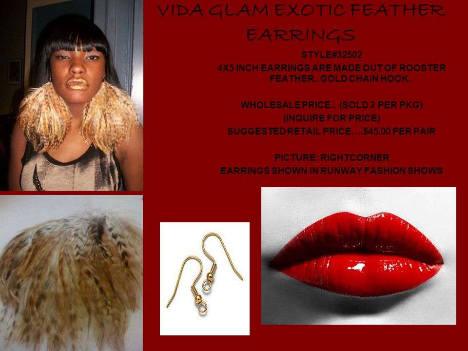 VIDA GLAM EXOTIC FEATHER EARRINGS STYLE#32502 4X5 INCH EARRINGS ARE MADE OUT OF ROOSTER FEATHER..