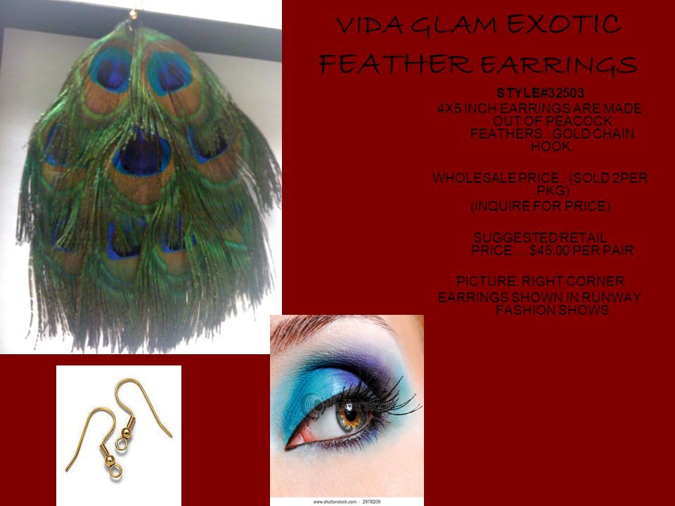 VIDA GLAM EXOTIC FEATHER EARRINGS STYLE# X5 INCH EARRINGS ARE MADE OUT OF PEACOCK FEATHERS..