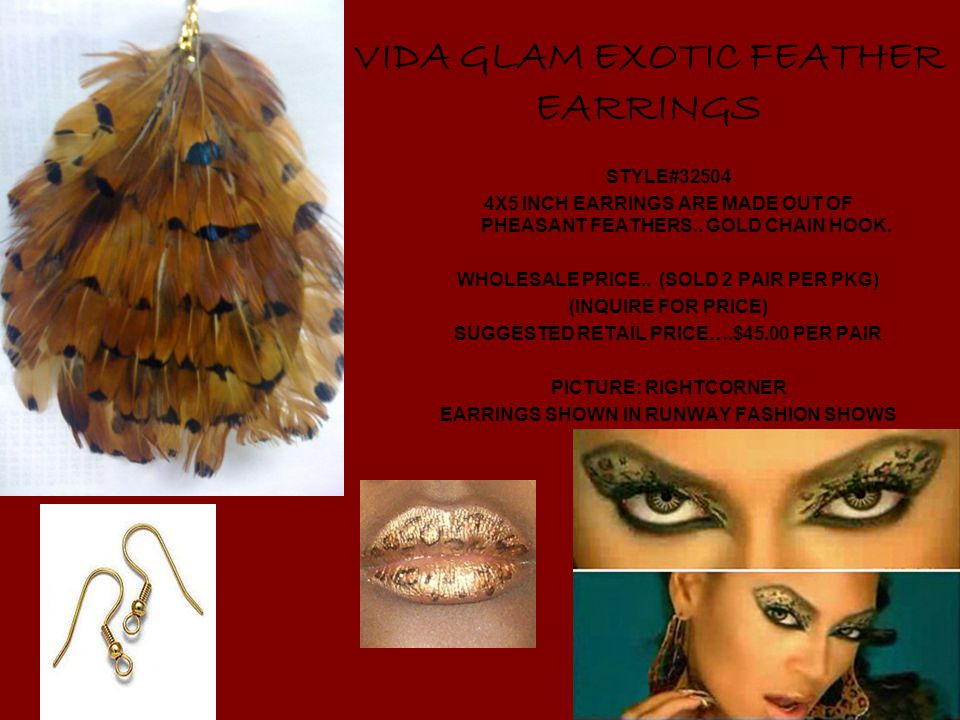 VIDA GLAM EXOTIC FEATHER EARRINGS STYLE#32504 4X5 INCH EARRINGS ARE MADE OUT OF PHEASANT FEATHERS..