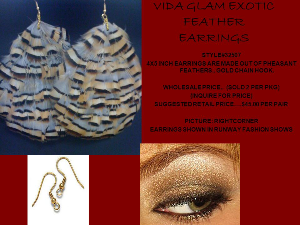 STYLE#32507 4X5 INCH EARRINGS ARE MADE OUT OF PHEASANT FEATHERS..
