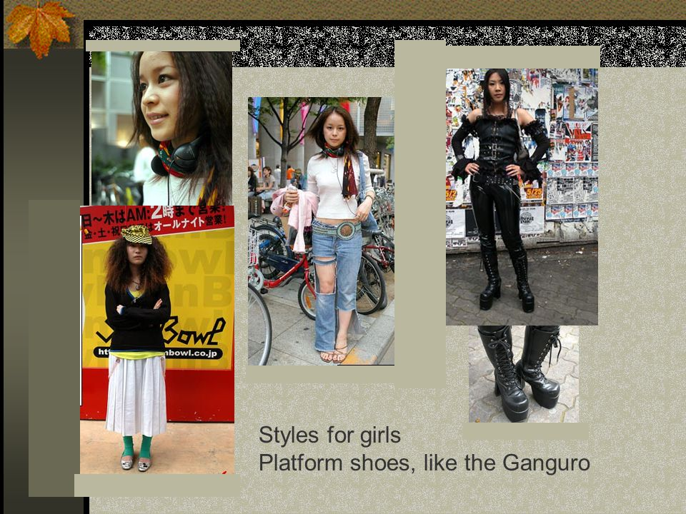 Styles for girls Platform shoes, like the Ganguro