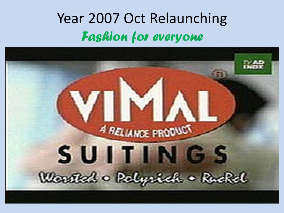 Year 2007 Oct Relaunching Fashion for everyone