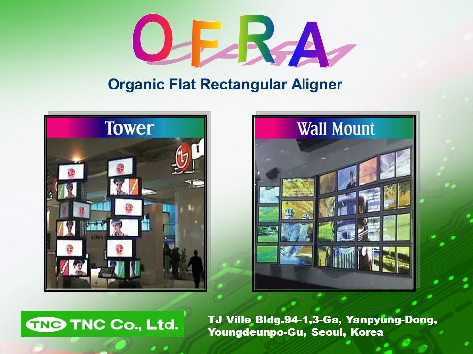 Organic Flat Rectangular Aligner TJ Ville Bldg.94-1,3-Ga, Yanpyung-Dong, Youngdeunpo-Gu, Seoul, Korea