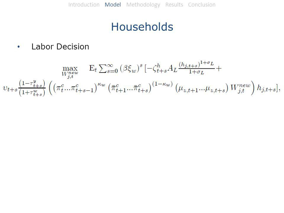Households Labor Decision Introduction Model Methodology Results Conclusion