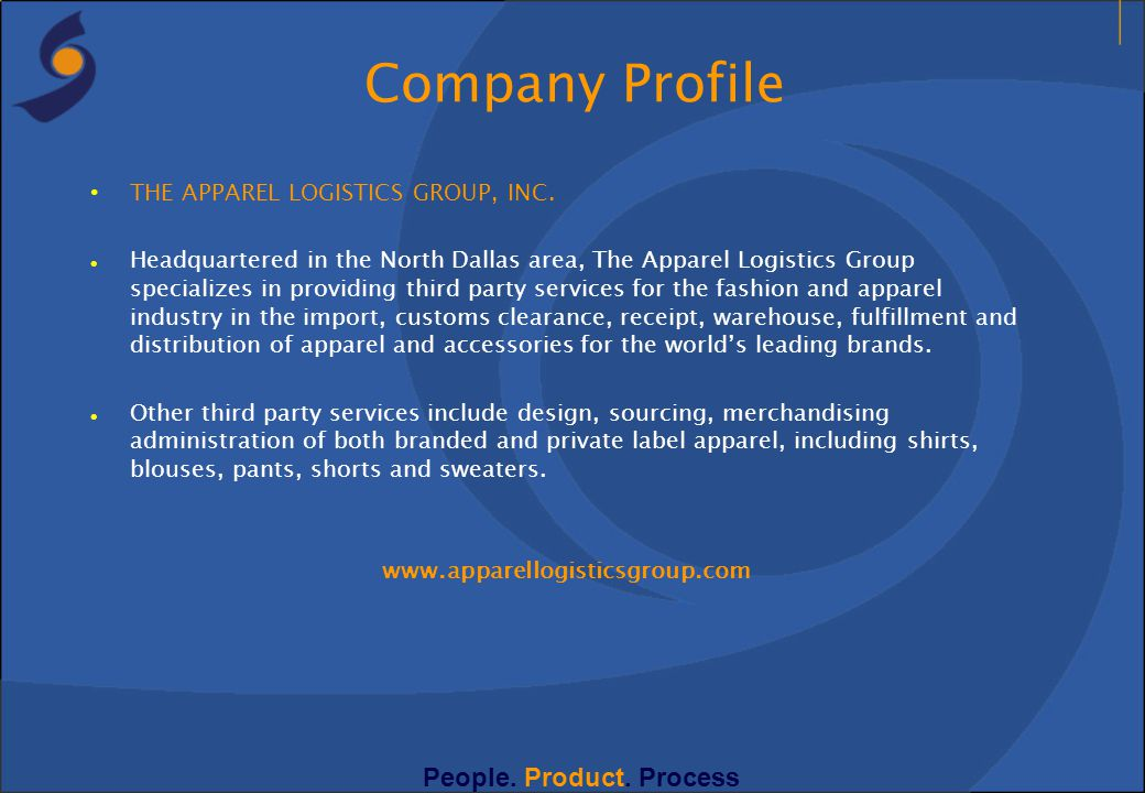 THE APPAREL LOGISTICS GROUP, INC. Headquartered in the North Dallas area, The Apparel Logistics Group specializes in providing third party services fo