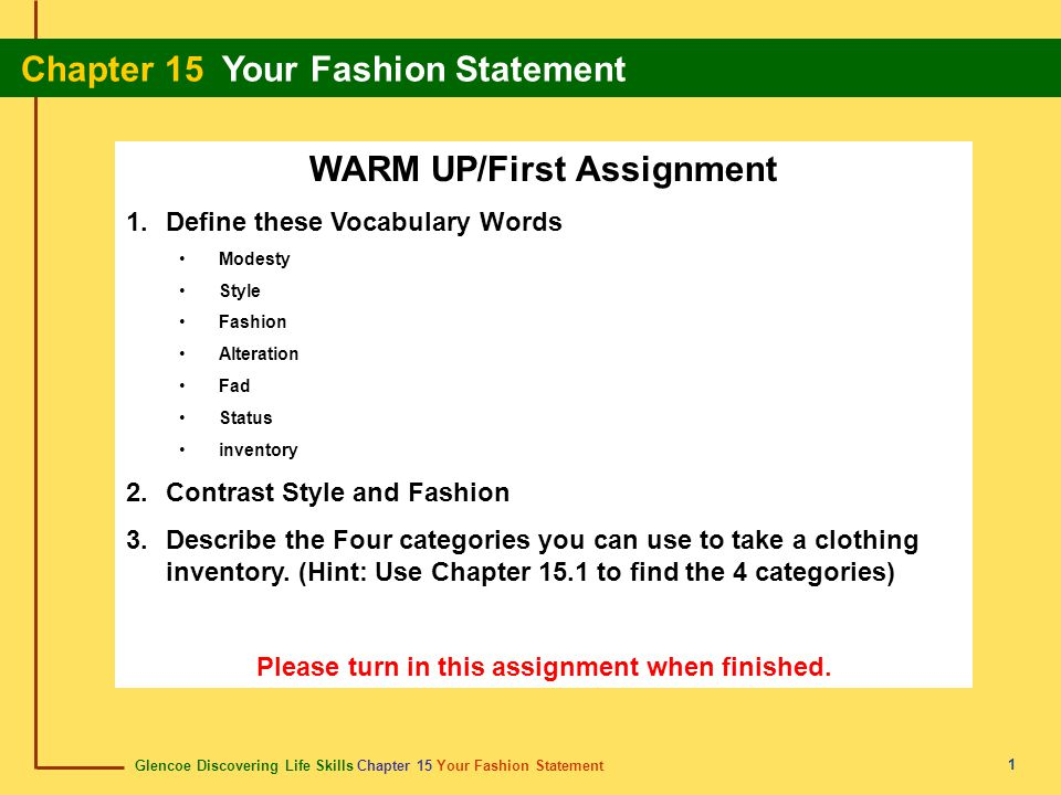 Glencoe Discovering Life Skills Chapter 15 Your Fashion Statement Chapter 15 Your Fashion Statement 1 WARM UP/First Assignment 1.Define these Vocabula