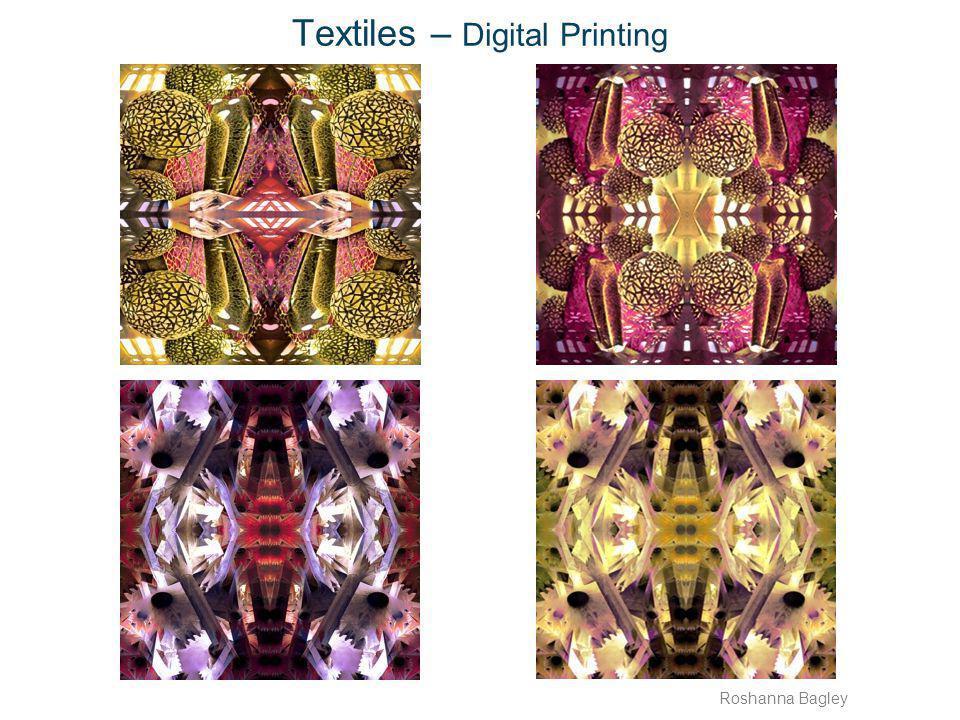 Textiles – Digital Printing Roshanna Bagley